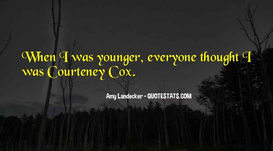Courteney Quotes #1017625