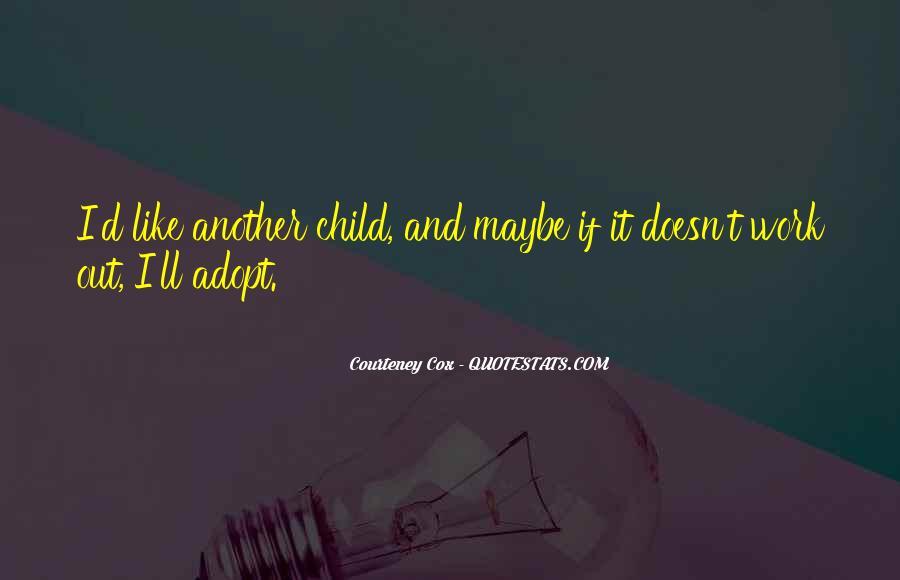 Courteney Quotes #1093905
