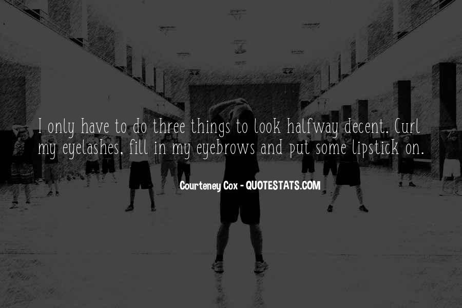 Courteney Quotes #1198850