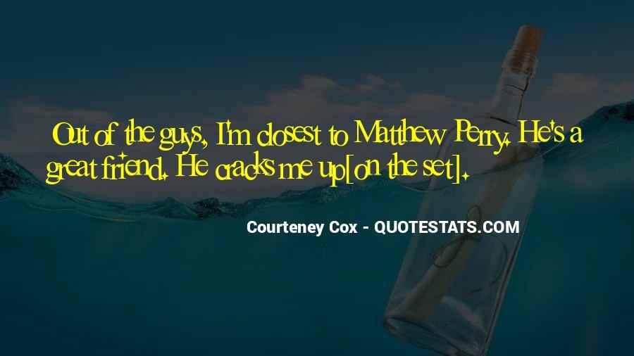 Courteney Quotes #1429843