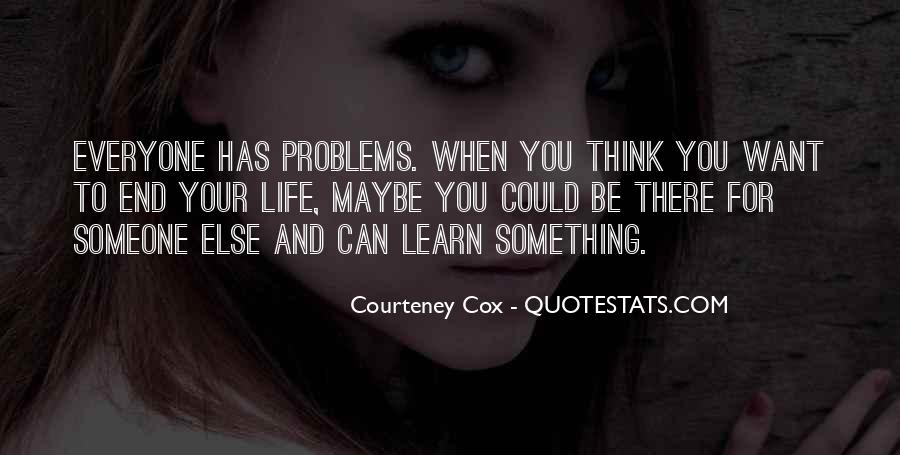 Courteney Quotes #1618742