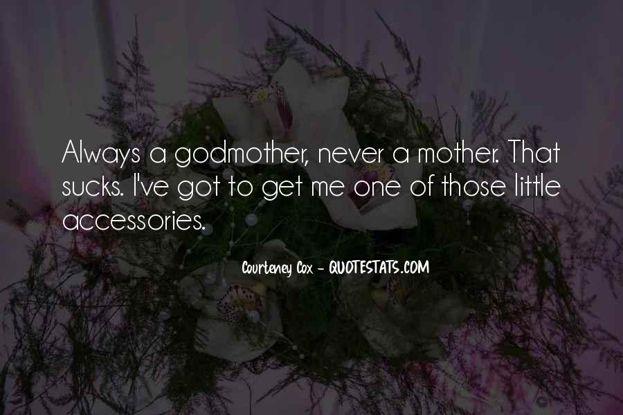 Courteney Quotes #1785048