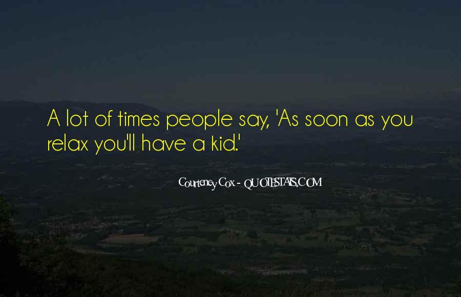 Courteney Quotes #568475
