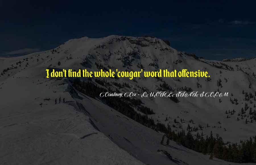 Courteney Quotes #688653