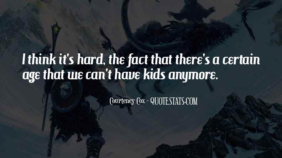 Courteney Quotes #826302