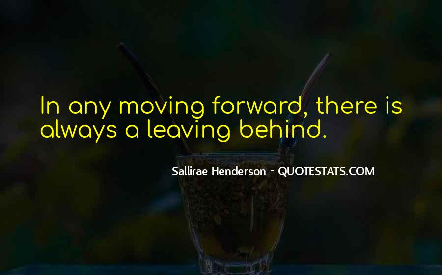 Quotes About Leaving The Past In The Past And Moving Forward #1241568