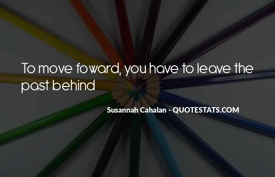 Quotes About Leaving The Past In The Past And Moving Forward #1717337