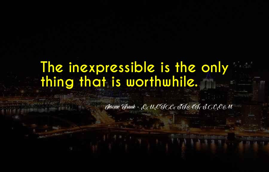 Quotes About The Inexpressible #615693