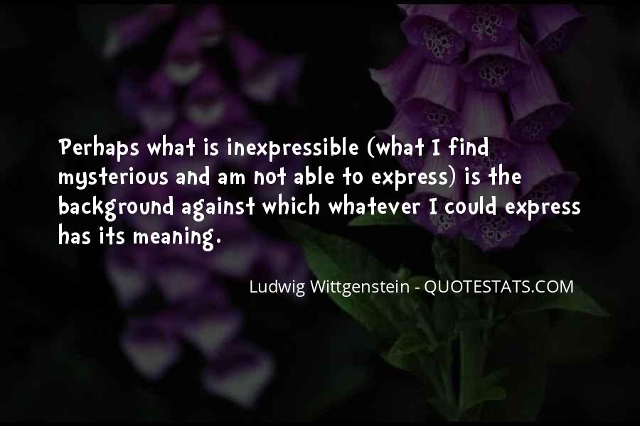 Quotes About The Inexpressible #984502
