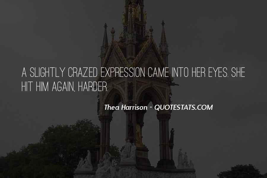 Crazed'n'jiffyin Quotes #1284784