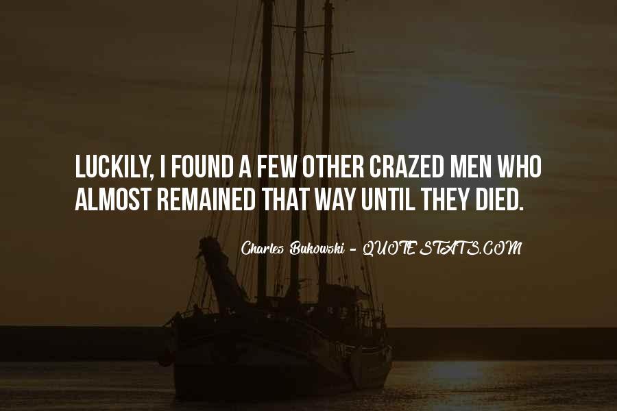 Crazed'n'jiffyin Quotes #805710