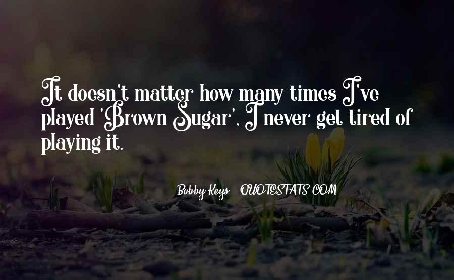 Quotes About Brown Sugar #1179410