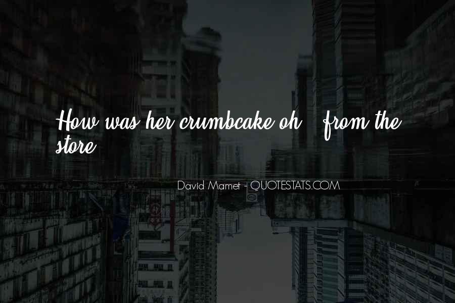 Crumbcake Quotes #442464