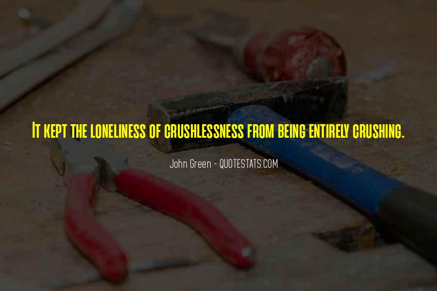 Crushlessness Quotes #1574631