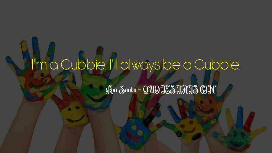 Cubbie Quotes #1695353