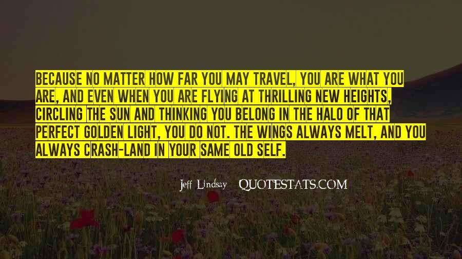 Quotes About Flying With Your Own Wings #244284