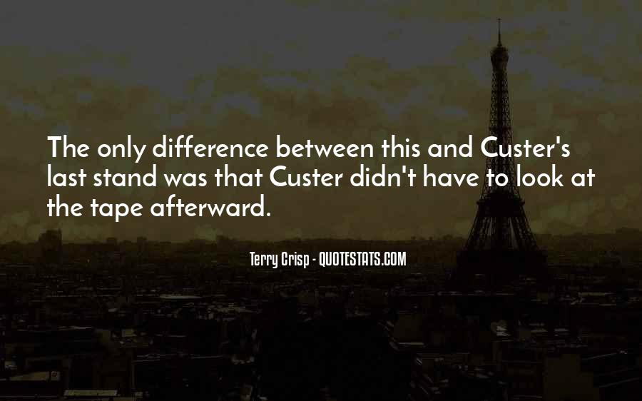 Custer's Quotes #1217041