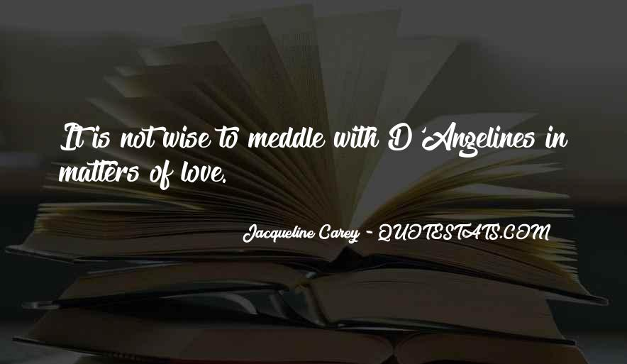 D'angelines Quotes #1724968