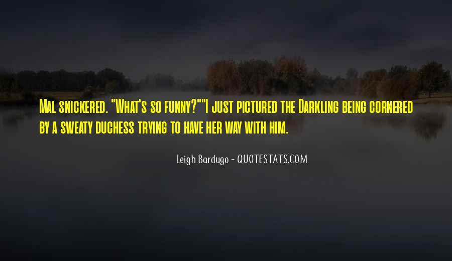 Darkling's Quotes #501110