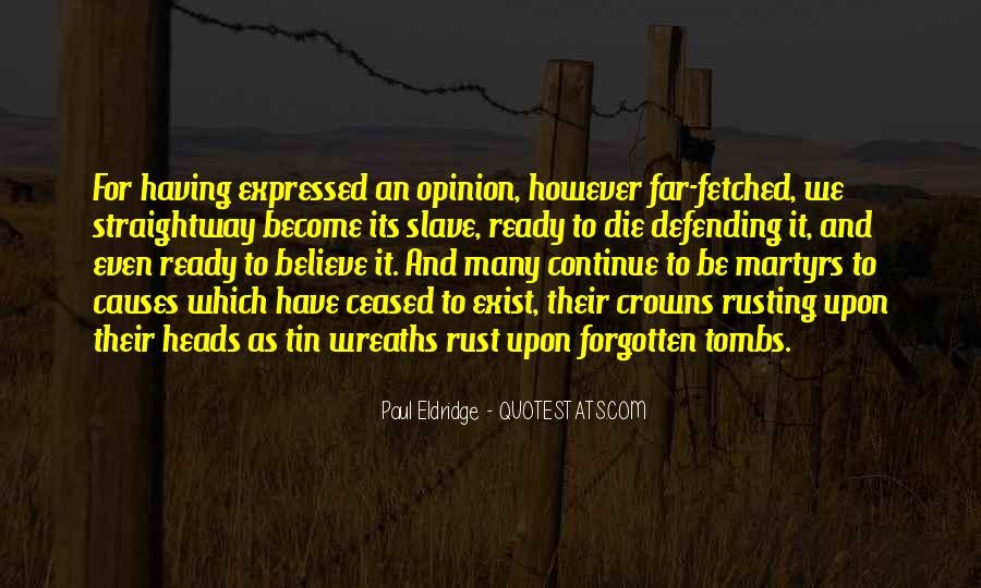 Quotes About Defending Your Opinion #1172312
