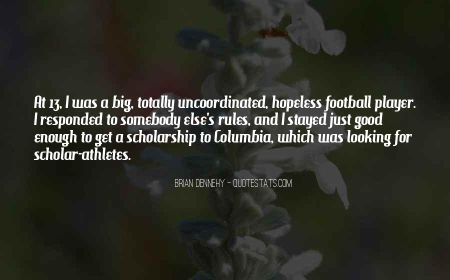 Dennehy Quotes #1558071