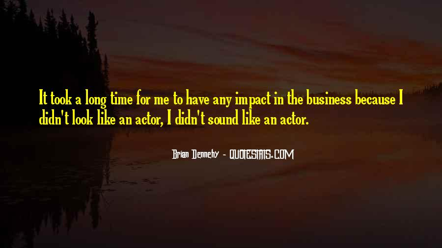 Dennehy Quotes #349508