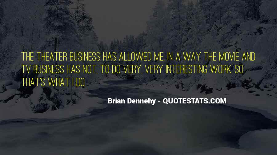 Dennehy Quotes #590784