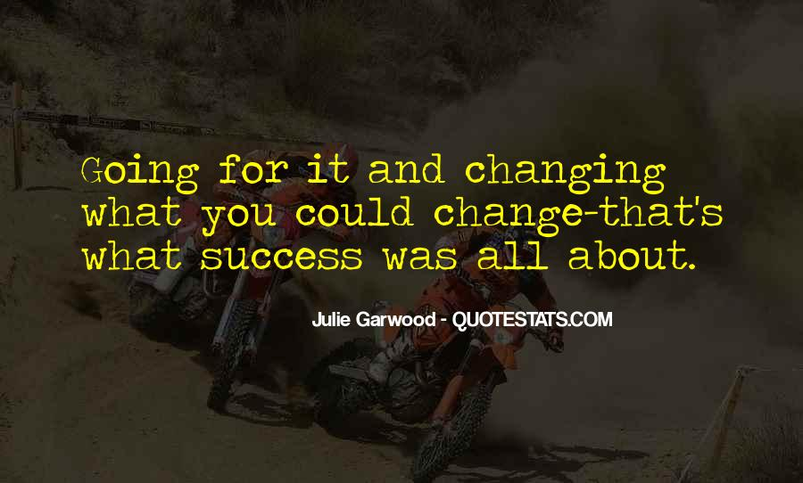 Quotes About Going For Success #474230