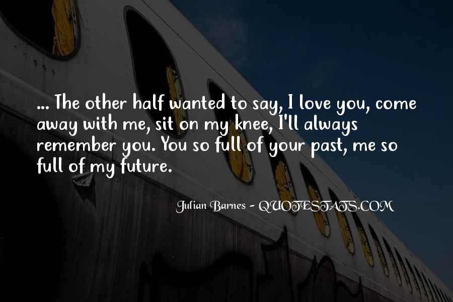 Quotes About I'll Always Remember You #768859