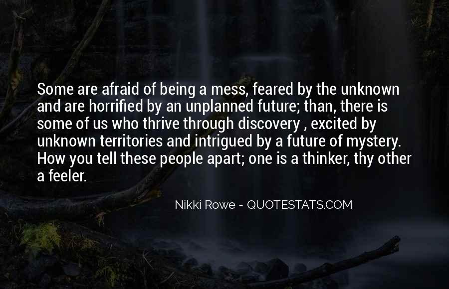 Quotes About Not Being Afraid Of The Unknown #1611587