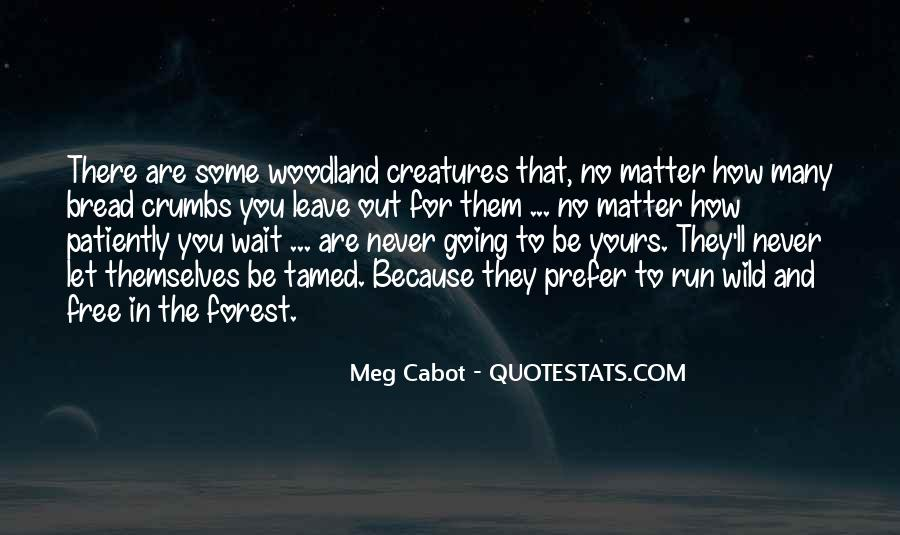 Quotes About Woodland Creatures #1283522