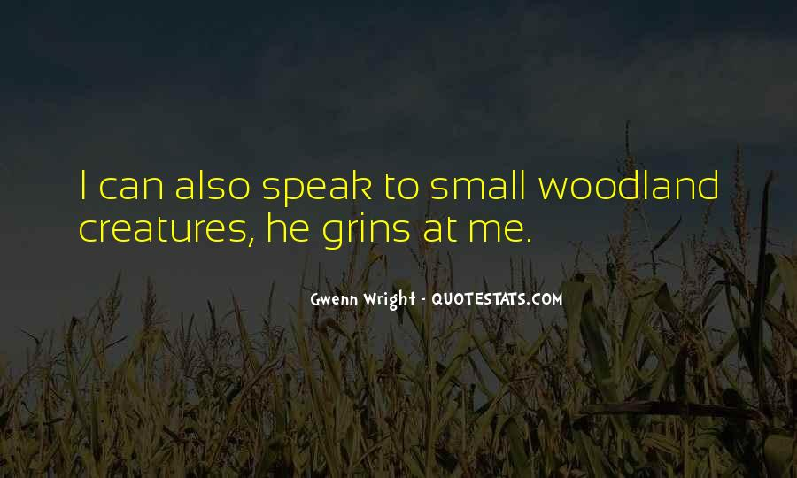 Quotes About Woodland Creatures #929793