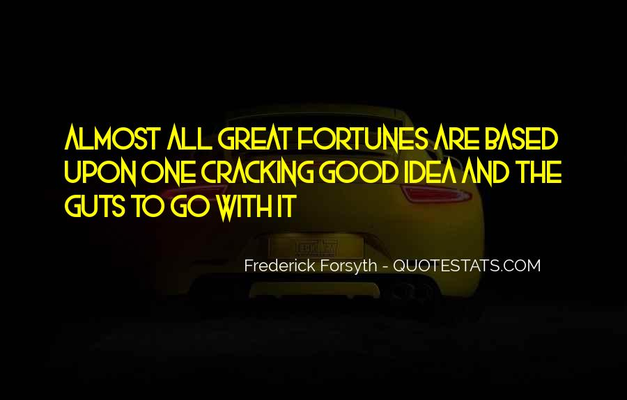 Quotes About Good Fortunes #1326173