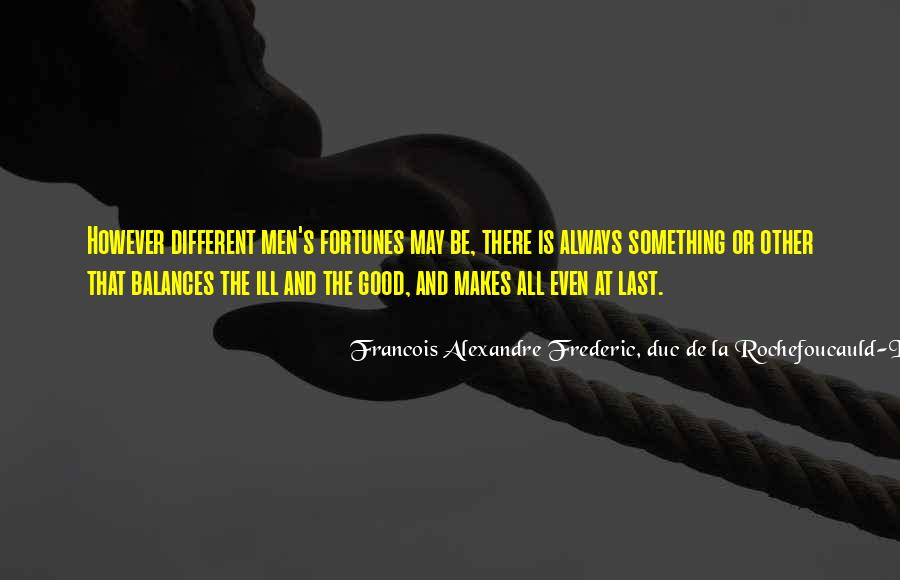 Quotes About Good Fortunes #1724107