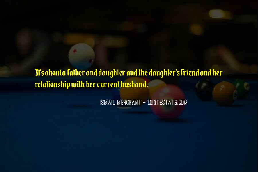 Quotes About Father And Daughter Relationship #904188