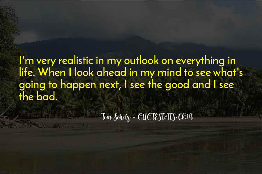 Quotes About Outlook In Life #130752