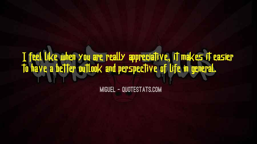 Quotes About Outlook In Life #56844