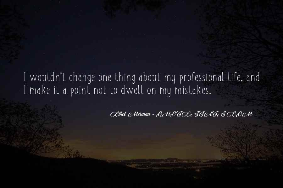 Quotes About Change And Mistakes #642458
