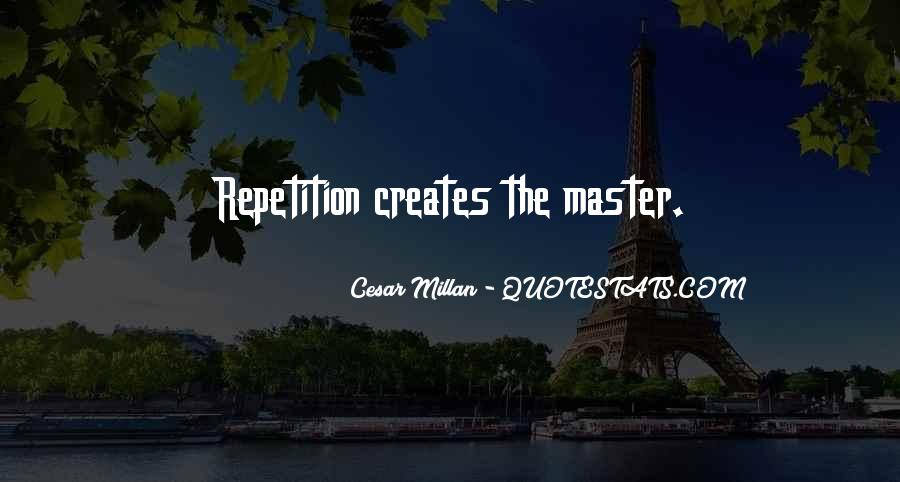 Quotes About Repetition #299455