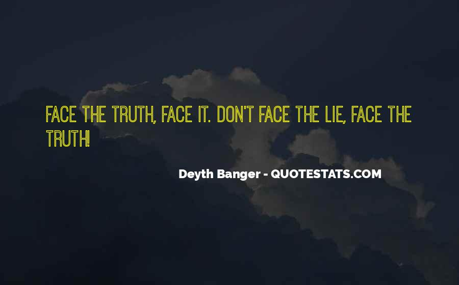 Quotes About Face The Truth #182275