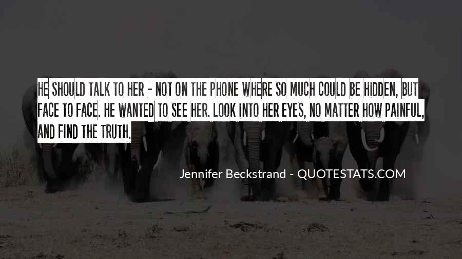 Quotes About Face The Truth #291444