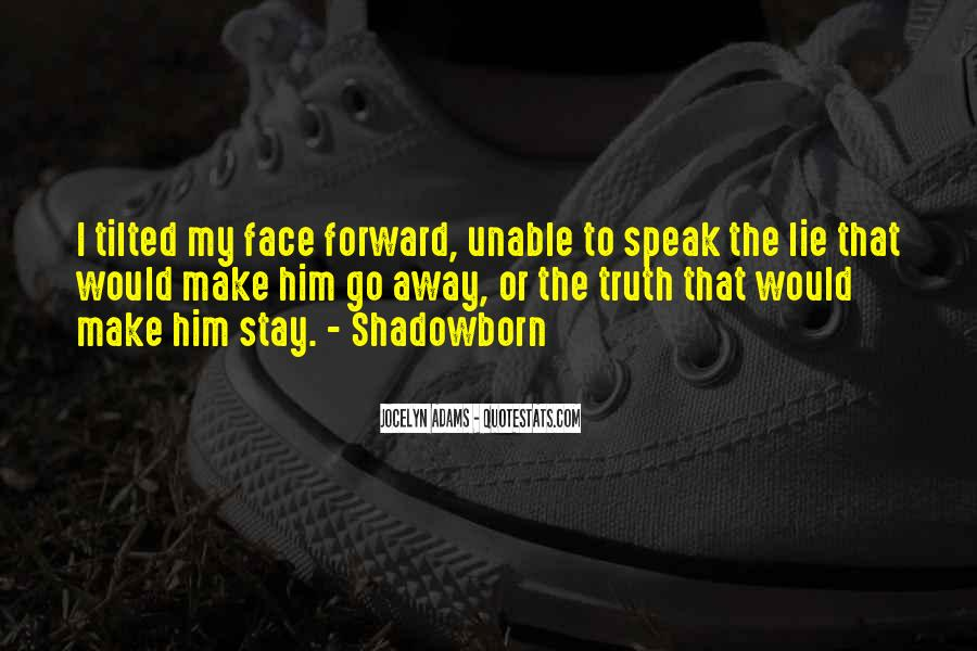 Quotes About Face The Truth #294987