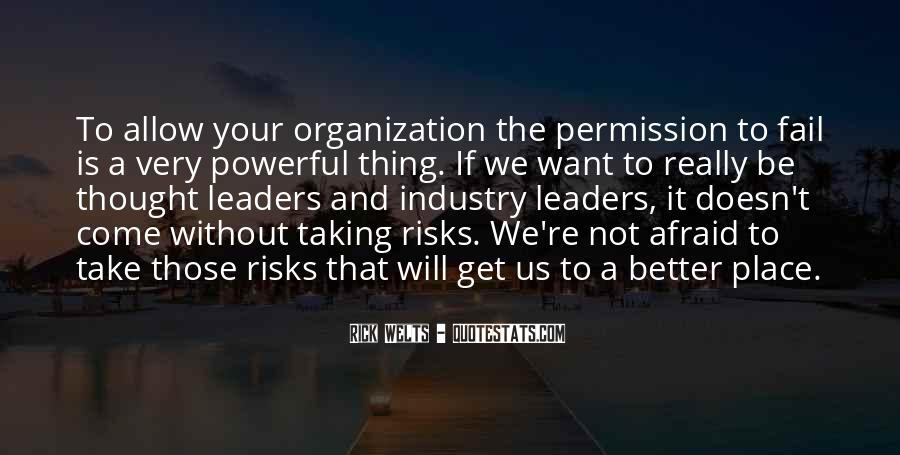 Quotes About Taking Risks To Get What You Want #148626