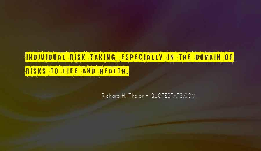 Quotes About Taking Risks To Get What You Want #175653