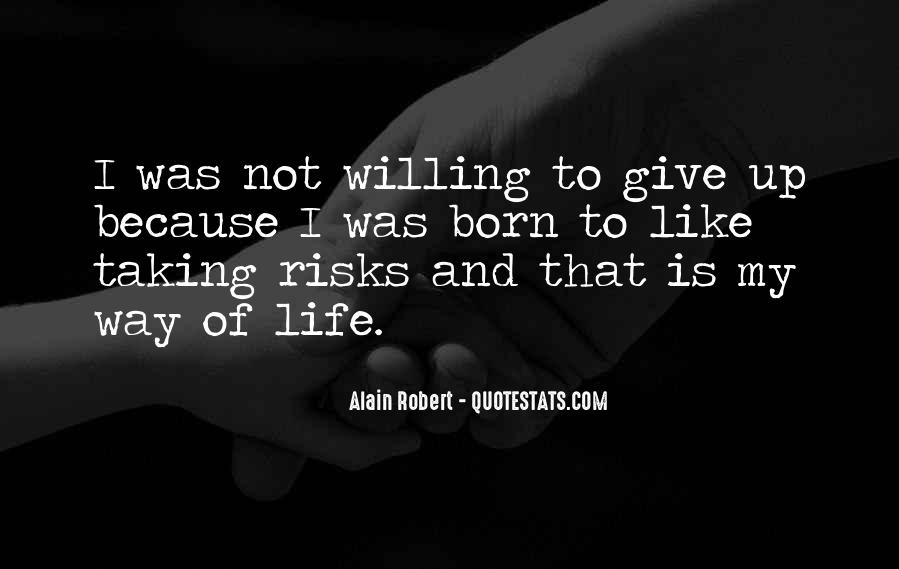 Quotes About Taking Risks To Get What You Want #219716
