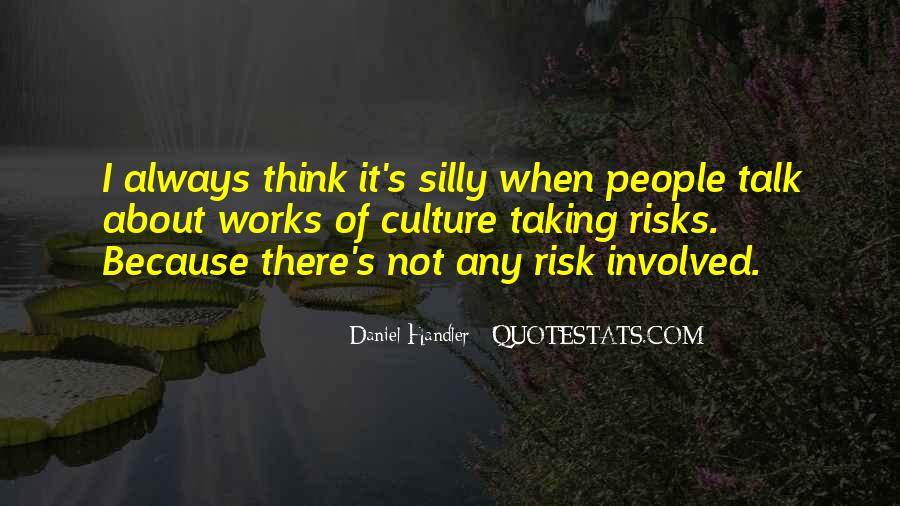 Quotes About Taking Risks To Get What You Want #56097