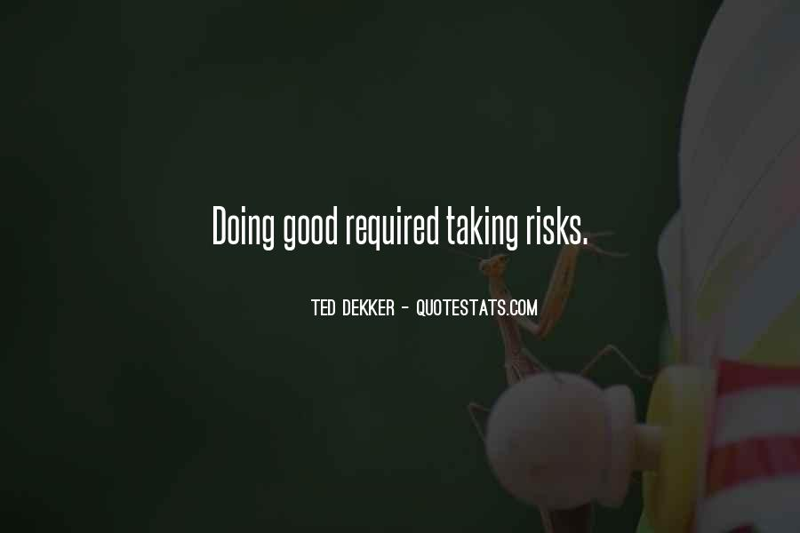Quotes About Taking Risks To Get What You Want #65304