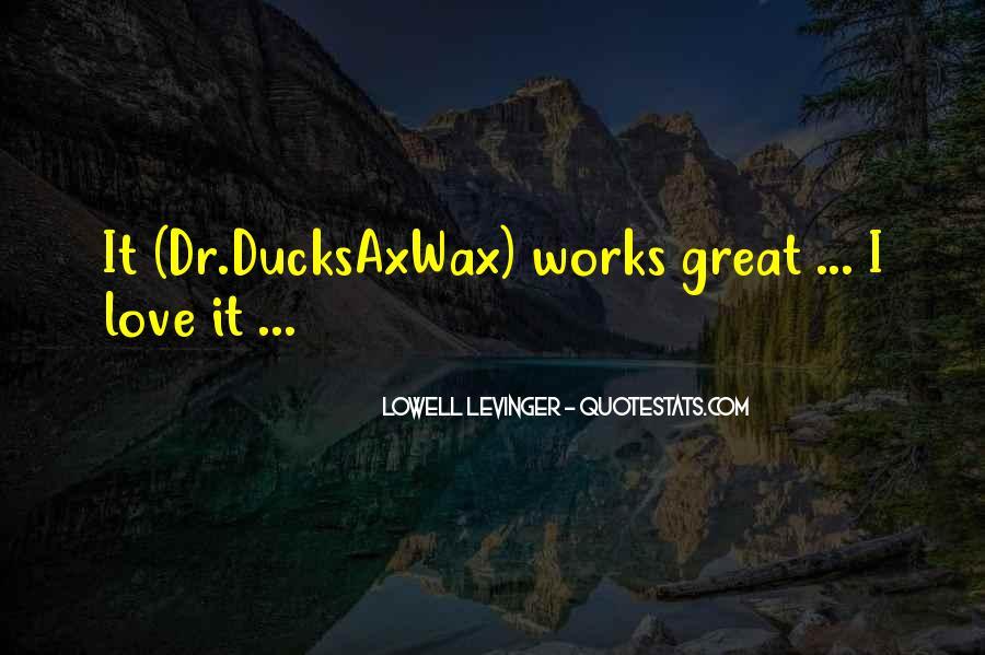 Ducksaxwax Quotes #347732