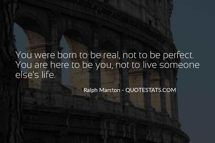 Quotes About Not Perfect Life #194498