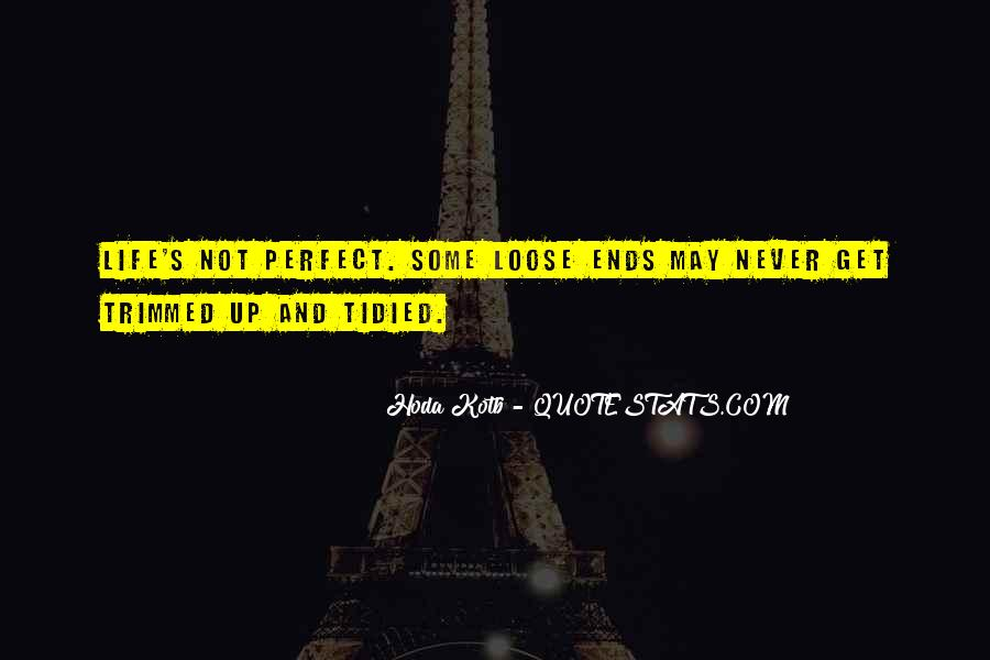 Quotes About Not Perfect Life #24293